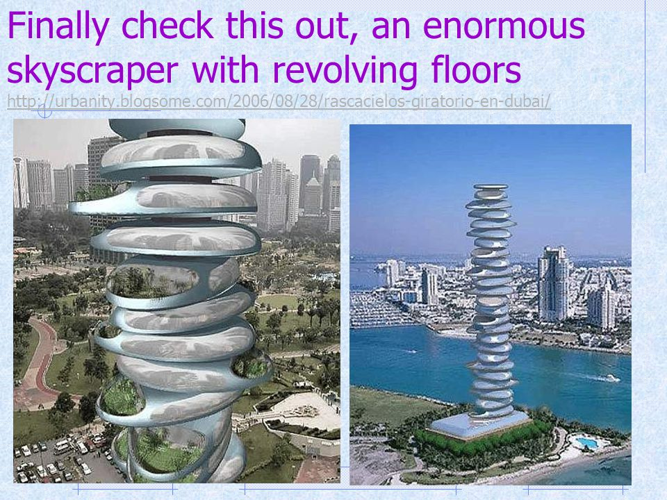 Finally check this out, an enormous skyscraper with revolving floors