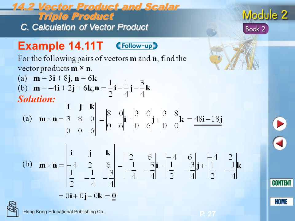 Example 14.11T 14.2 Vector Product and Scalar Triple Product Solution: