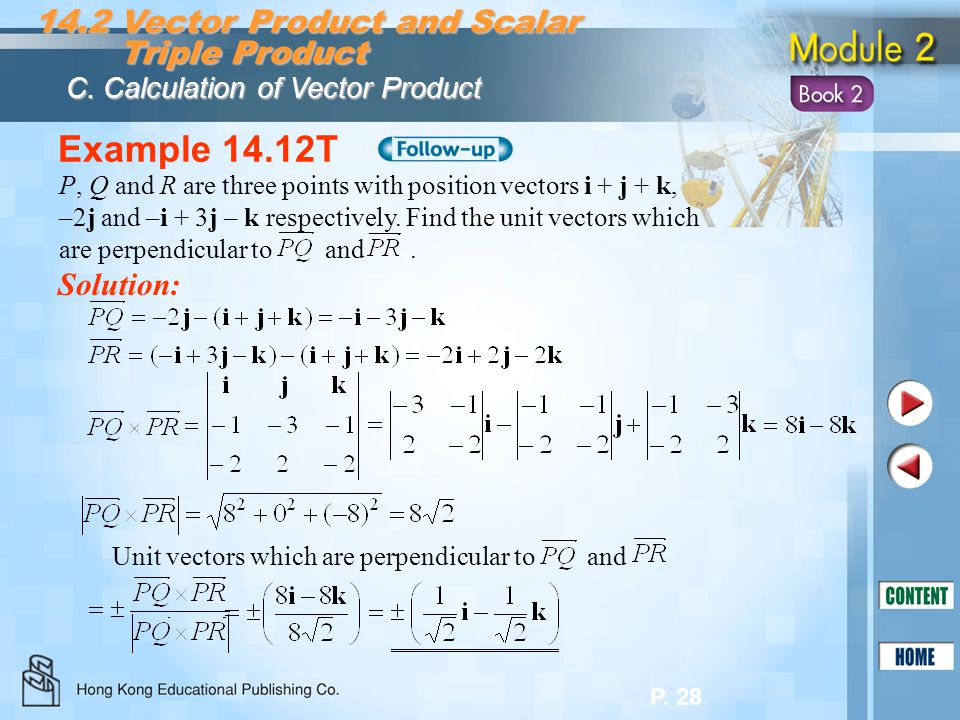 Example 14.12T 14.2 Vector Product and Scalar Triple Product Solution: