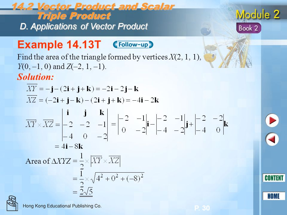 Example 14.13T 14.2 Vector Product and Scalar Triple Product Solution: