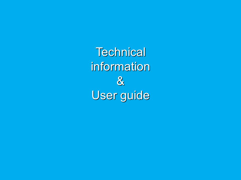 Technical information & User guide   