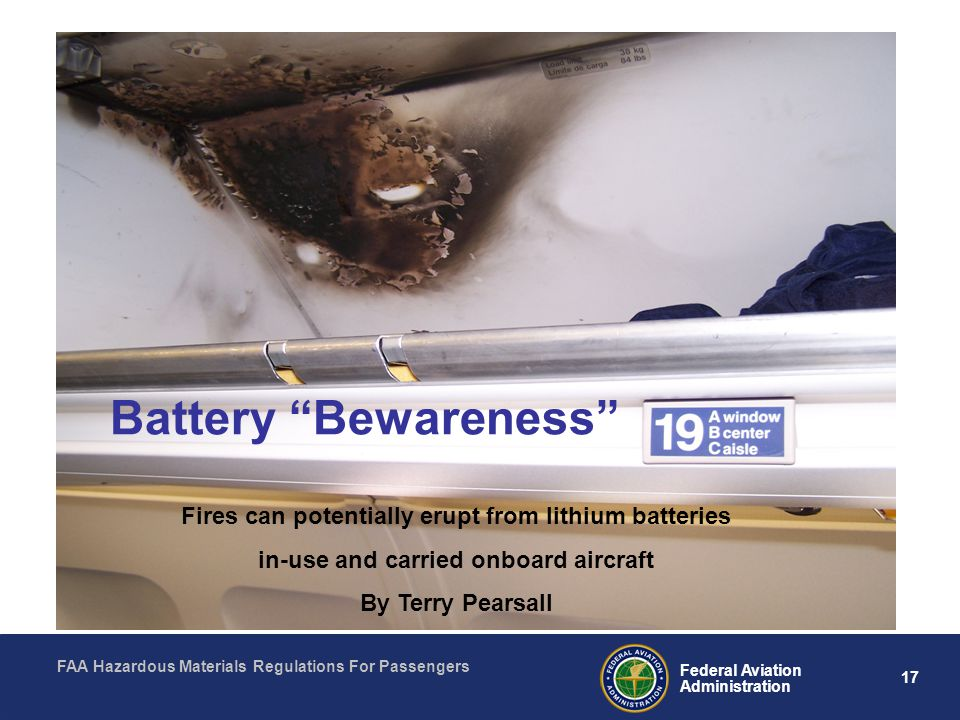 Battery Bewareness We discussed how the FAA adjusts its rules after investigating accidents or incidents.