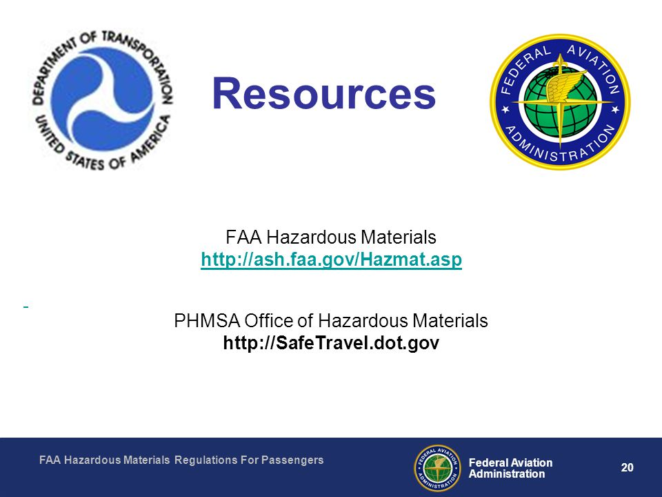 Resources FAA Hazardous Materials http://ash.faa.gov/Hazmat.asp