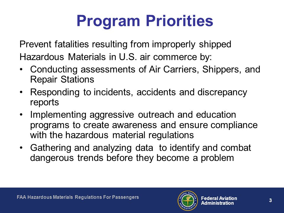 Program Priorities Prevent fatalities resulting from improperly shipped. Hazardous Materials in U.S. air commerce by: