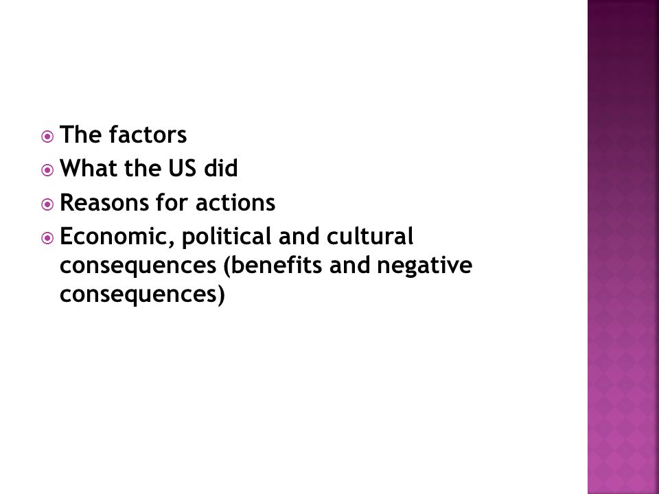 The factors What the US did. Reasons for actions.