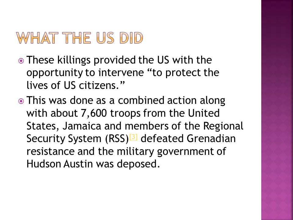 What the US did These killings provided the US with the opportunity to intervene to protect the lives of US citizens.
