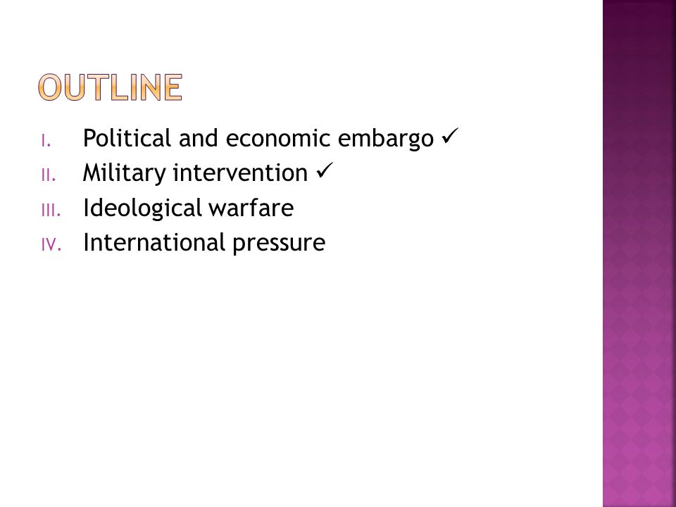 outline Political and economic embargo  Military intervention 
