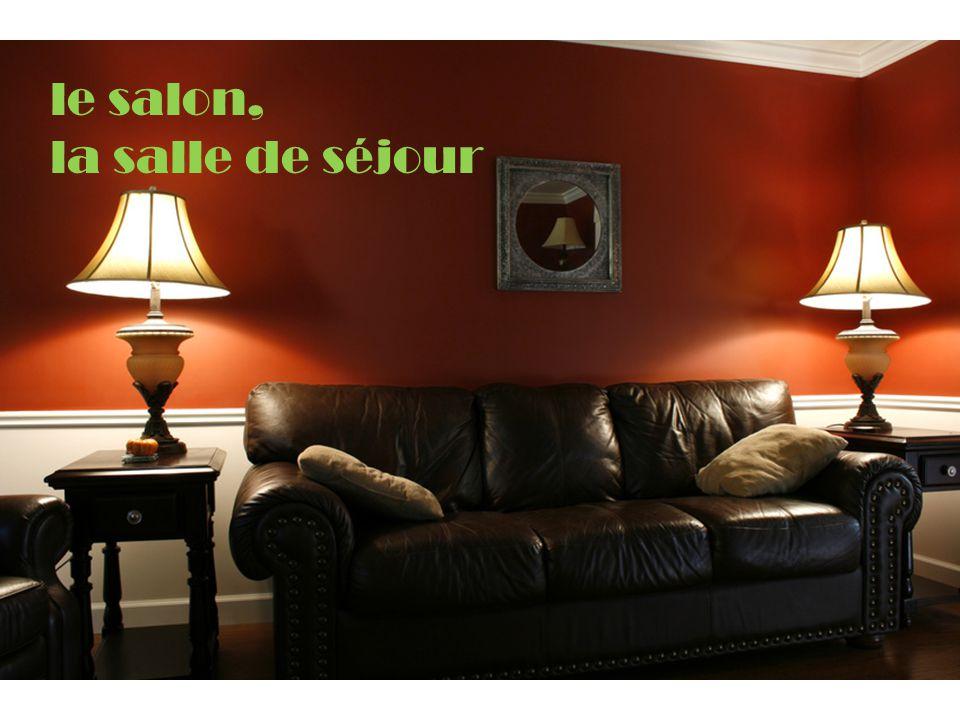 le salon, la salle de séjour