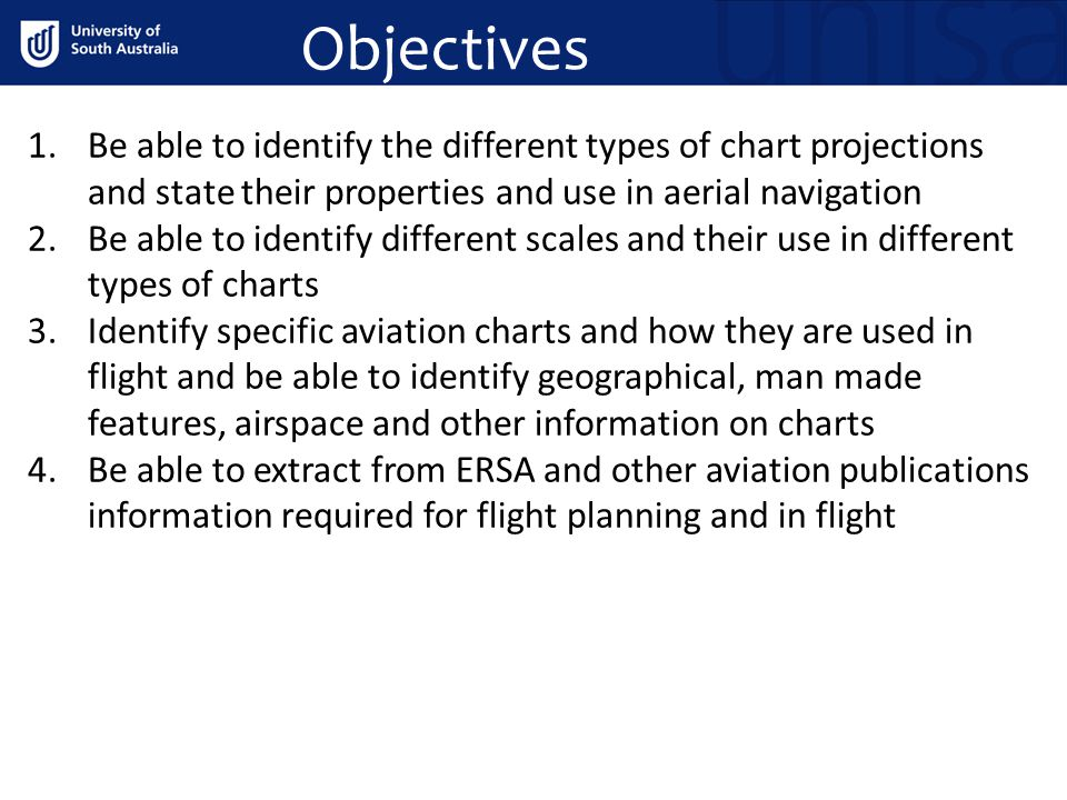 Objectives Be able to identify the different types of chart projections and state their properties and use in aerial navigation.