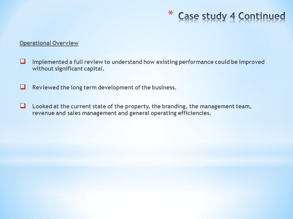 Case study 4 Continued Operational Overview