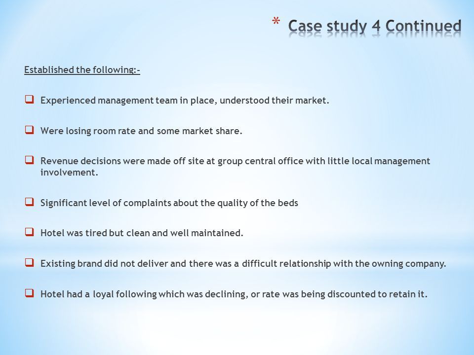 Case study 4 Continued Established the following:-