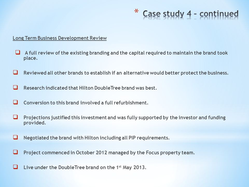 Case study 4 – continued Long Term Business Development Review