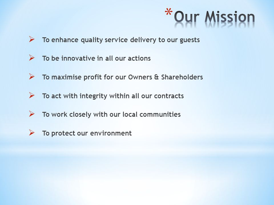 Our Mission To enhance quality service delivery to our guests