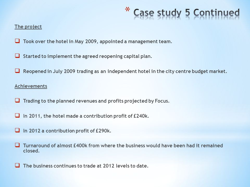 Case study 5 Continued The project
