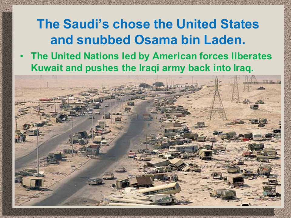 The Saudi's chose the United States and snubbed Osama bin Laden.