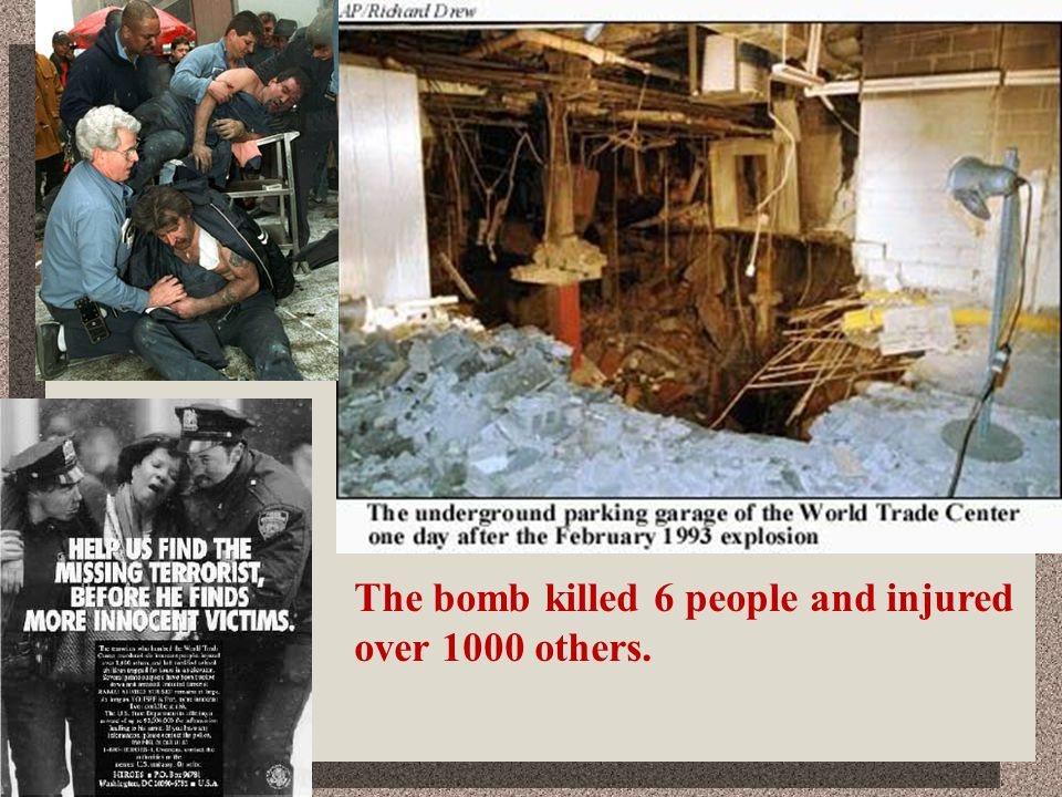 1993 WTC bombing The bomb killed 6 people and injured