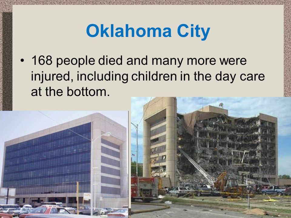 Oklahoma City 168 people died and many more were injured, including children in the day care at the bottom.