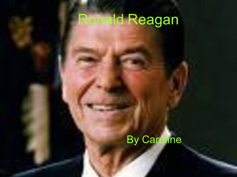 Ronald Reagan By Caroline