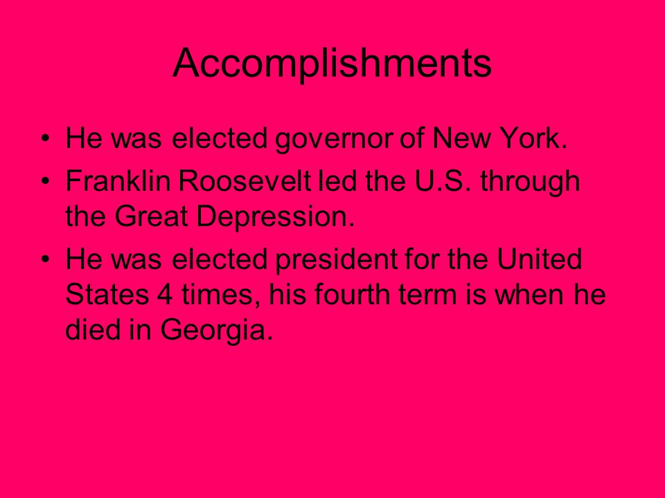 Accomplishments He was elected governor of New York.