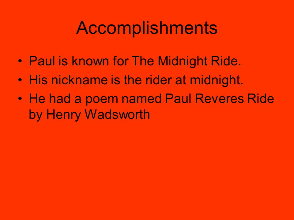 Accomplishments Paul is known for The Midnight Ride.