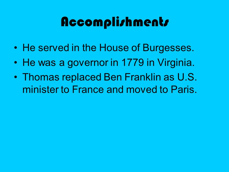 Accomplishments He served in the House of Burgesses.