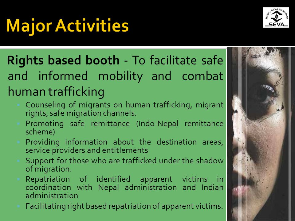 Major Activities Rights based booth - To facilitate safe and informed mobility and combat human trafficking.