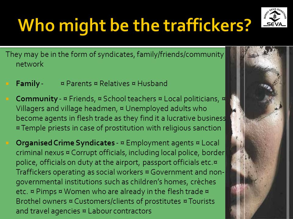 Who might be the traffickers