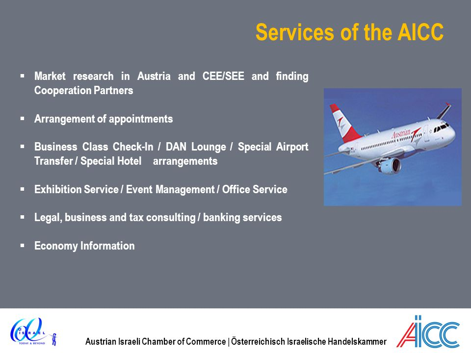 Services of the AICC Market research in Austria and CEE/SEE and finding Cooperation Partners. Arrangement of appointments.