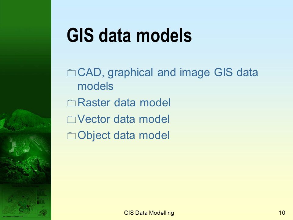 GIS data models CAD, graphical and image GIS data models