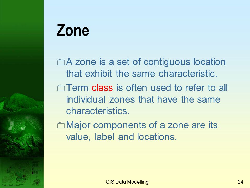 Prof. Qiming Zhou Zone. A zone is a set of contiguous location that exhibit the same characteristic.