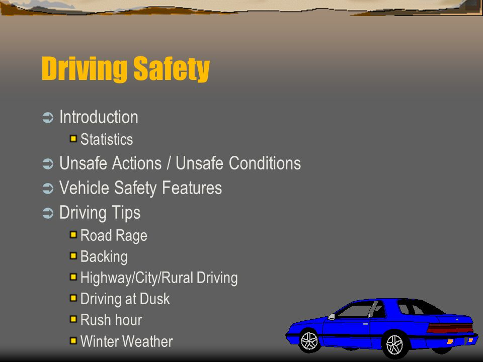 Driving Safety Introduction Unsafe Actions / Unsafe Conditions