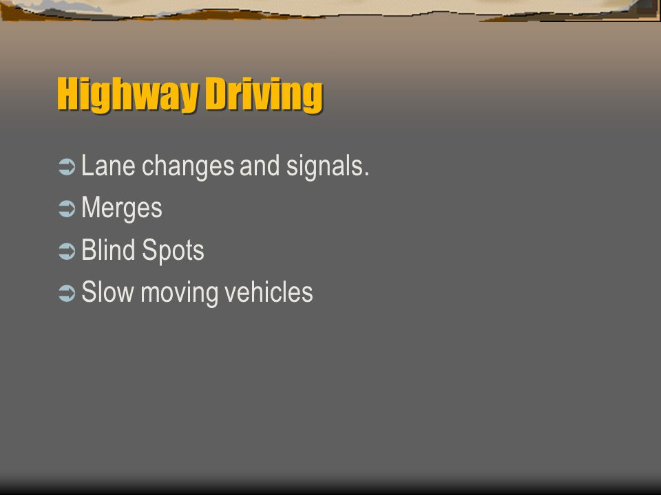 Highway Driving Lane changes and signals. Merges Blind Spots