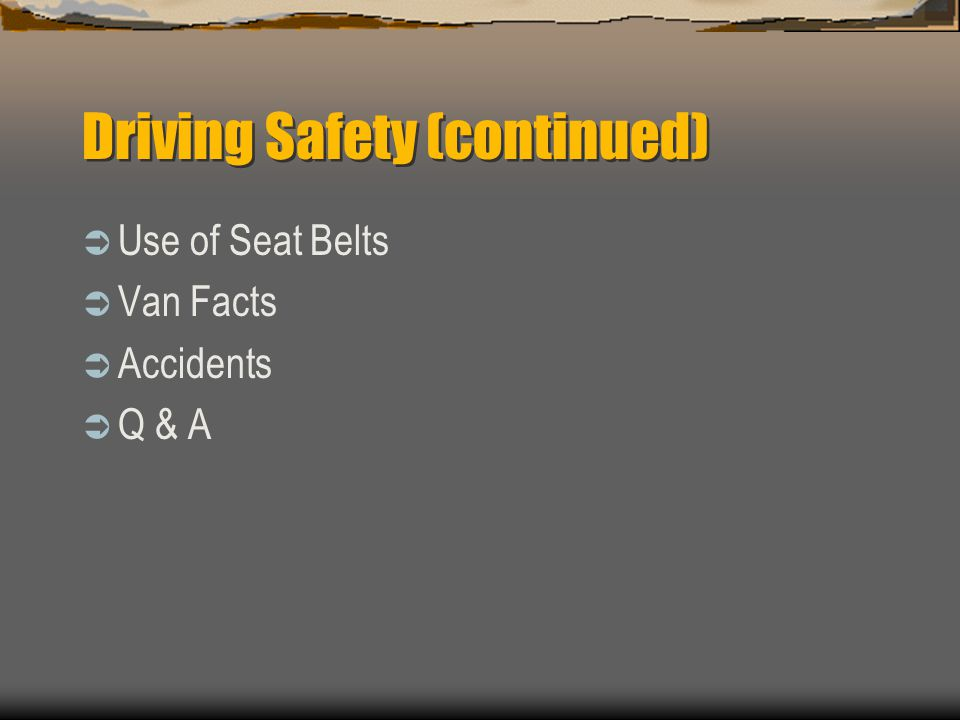 Driving Safety (continued)