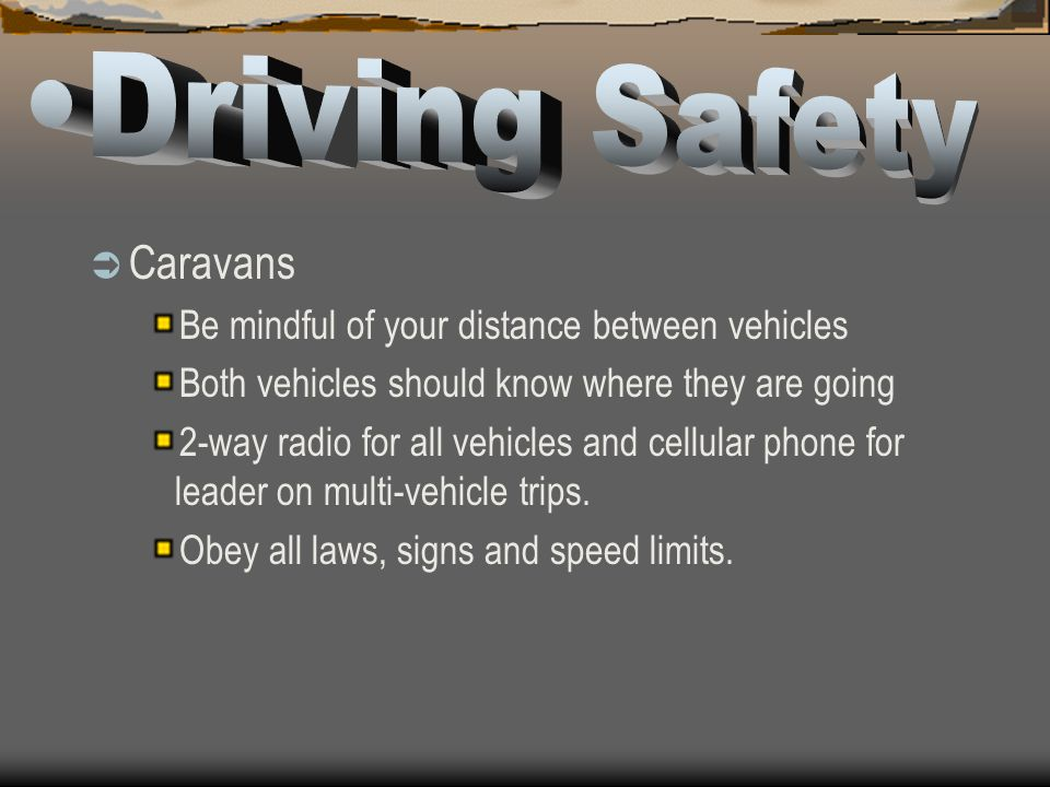 Driving Safety Caravans Be mindful of your distance between vehicles