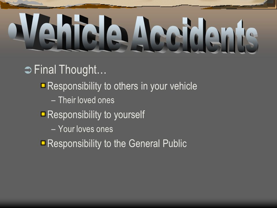 Vehicle Accidents Final Thought…