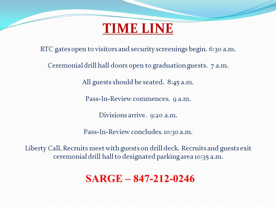 TIME LINE RTC gates open to visitors and security screenings begin. 6:30 a.m. Ceremonial drill hall doors open to graduation guests. 7 a.m.
