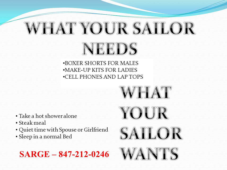 WHAT YOUR SAILOR NEEDS WHAT YOUR SAILOR WANTS SARGE – 847-212-0246
