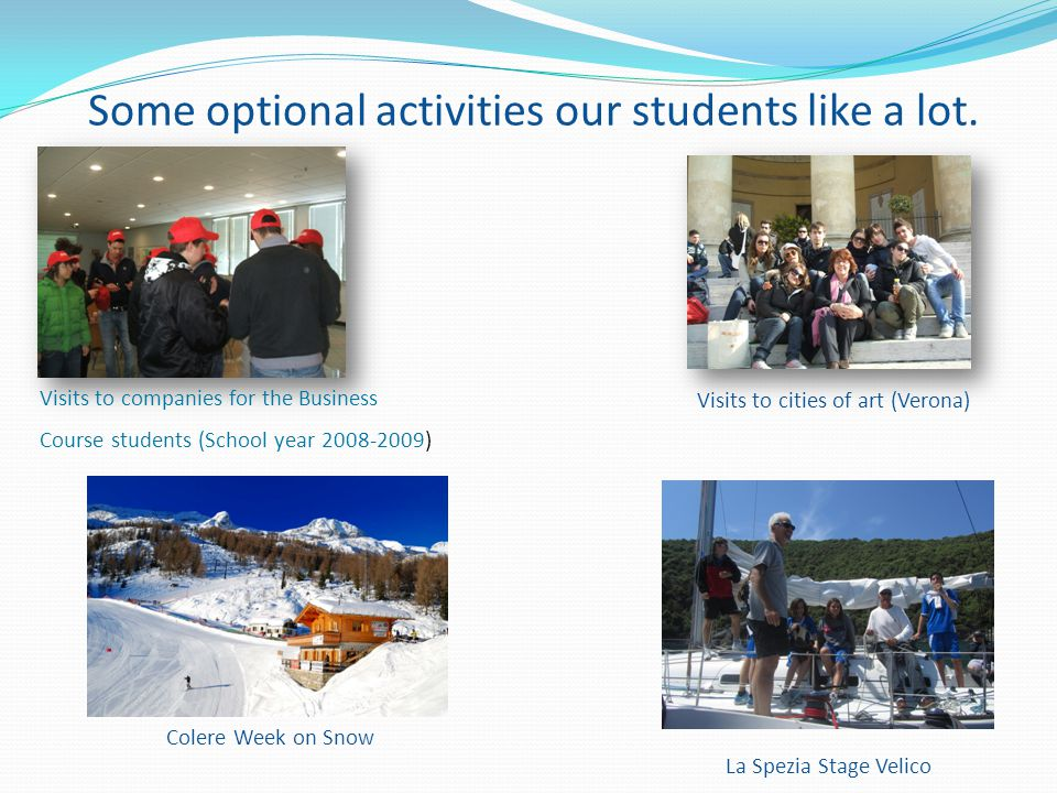Some optional activities our students like a lot.