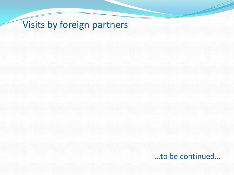 Visits by foreign partners
