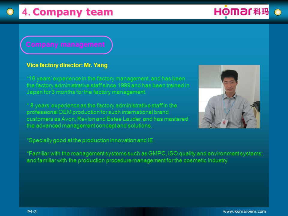 4. Company team Company management Vice factory director: Mr. Yang