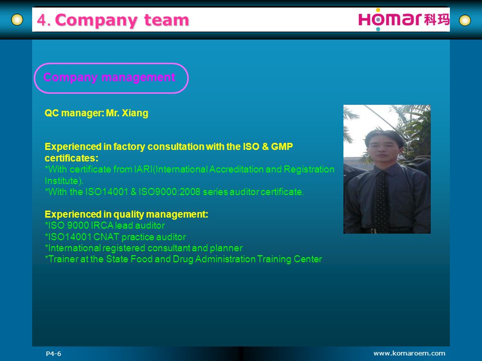 4. Company team Company management QC manager: Mr. Xiang