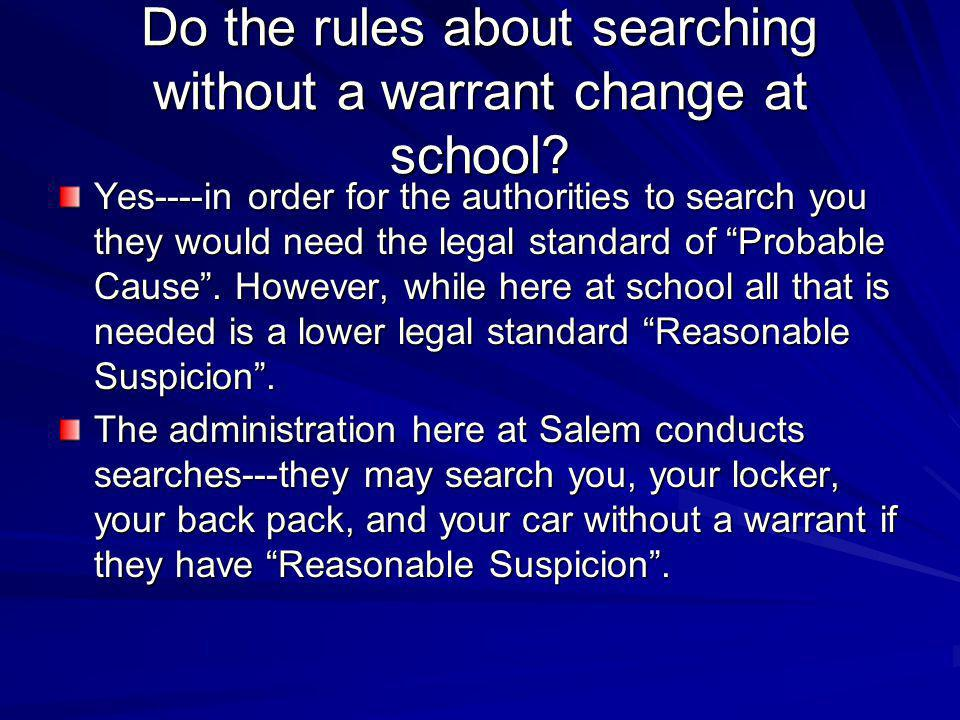 Do the rules about searching without a warrant change at school