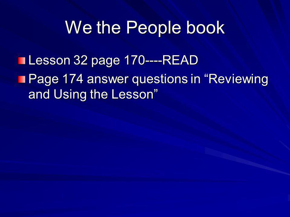 We the People book Lesson 32 page 170----READ