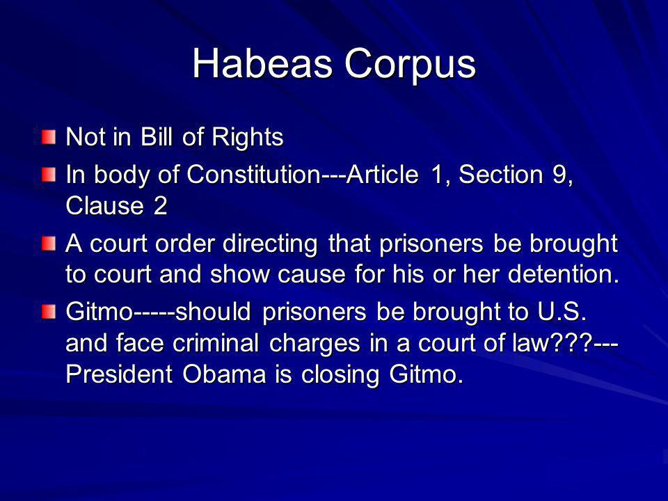 Habeas Corpus Not in Bill of Rights