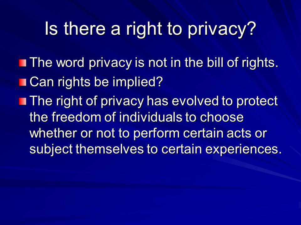 Is there a right to privacy