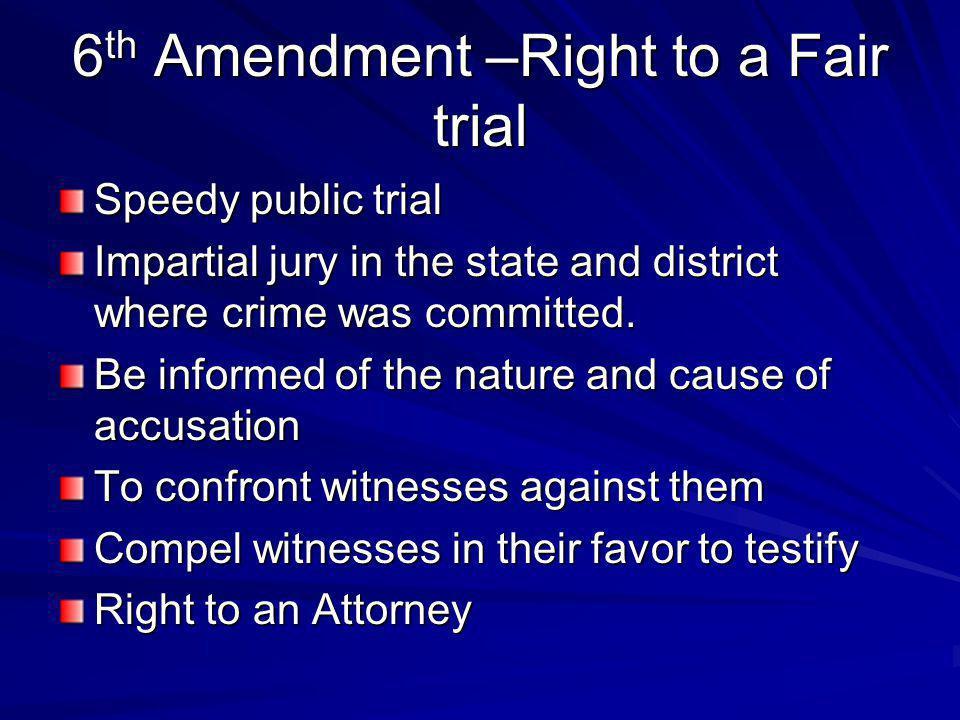 6th Amendment –Right to a Fair trial