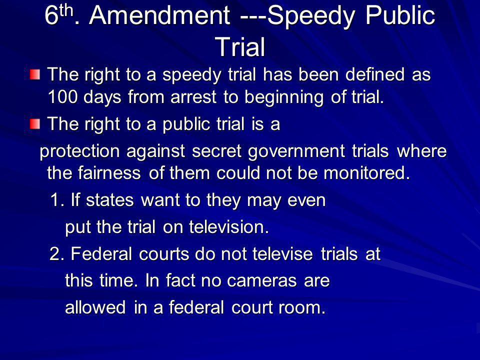 6th. Amendment ---Speedy Public Trial