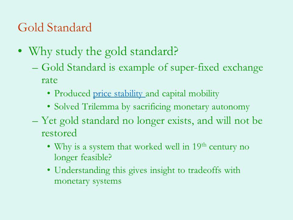 Why study the gold standard