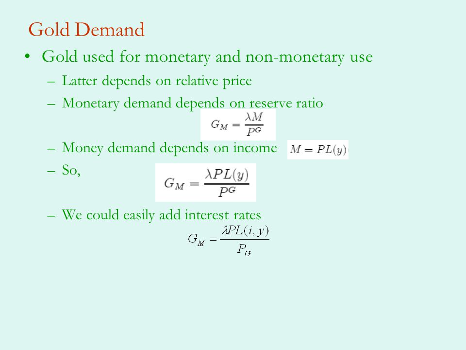 Gold Demand Gold used for monetary and non-monetary use