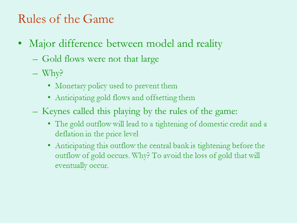 Rules of the Game Major difference between model and reality